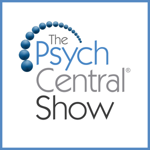 Podcast The Psych Central Show: Candid Chat on Mental Health & Psychology