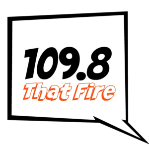 Radio 109.8 That Fire