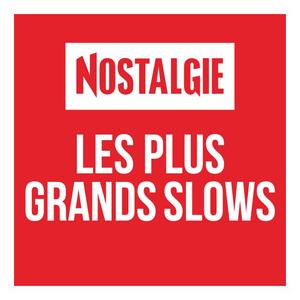 Radio Nostalgie Les plus grands Slows