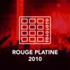 ROUGE PLATINE 2010