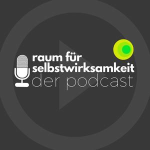 Podcast Raum für Selbstwirksamkeit - Der Podcast