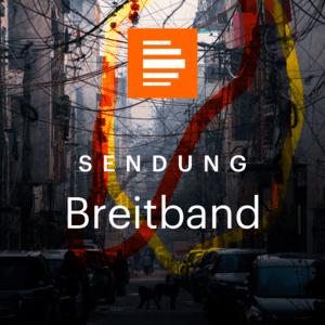 Podcast Breitband - Medien und digitale Kultur (ganze Sendung) - Deutschlandfunk Kultur