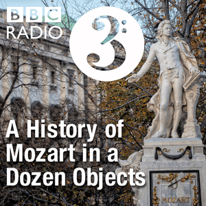 Podcast A History of Mozart in a Dozen Objects